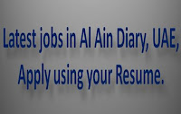 Latest jobs in Al Ain Diary, UAE, Apply using your Resume.