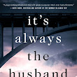 It's Always the Husband ~ Michelle Campbell (earc) review [@StMartinsPres]