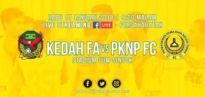 Live Streaming Kedah vs PKNP FC Friendly Match 17 Januari 2018