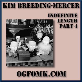 Indefinite Length, Part 6 -- Kim Breeding-Mercer