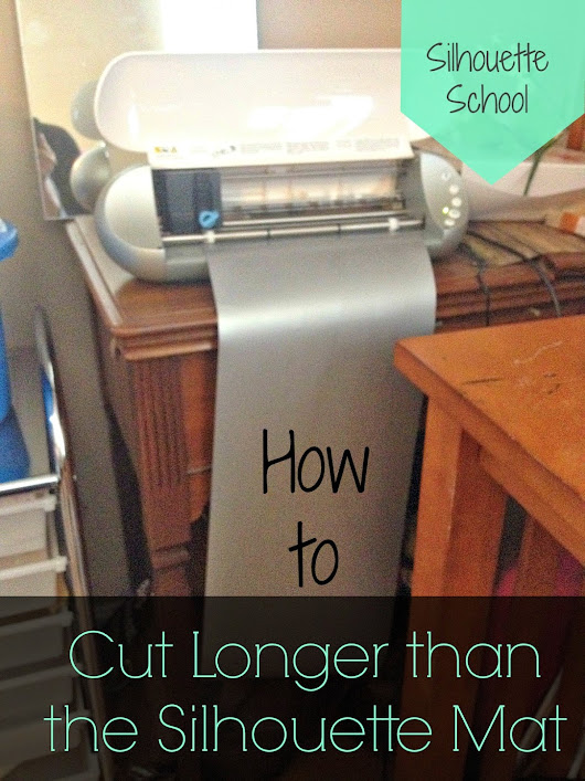Silhouette Tutorial: Cutting Longer Than the Mat