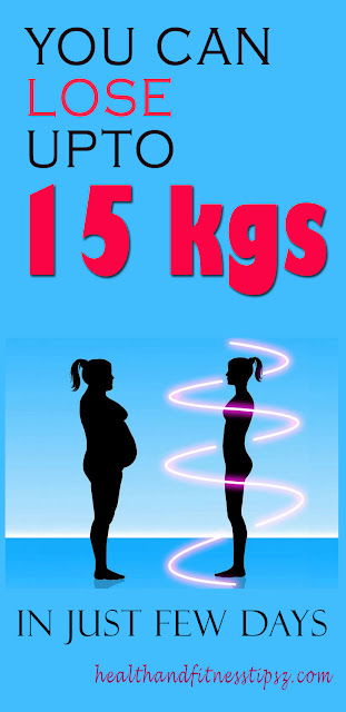 You Can Lose Up to 15 Kgs In just A Few Days