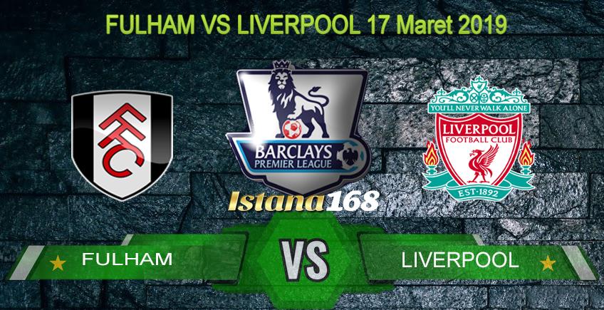 Prediksi Fulham vs Liverpool 17 Maret 2019