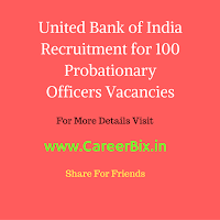 United Bank of India Recruitment for 100 Probationary Officers Vacancies