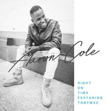 Right On Time - Aaron Cole Lyrics