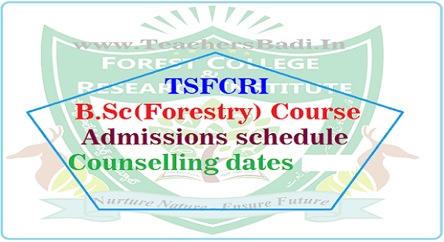 TSFCRI B.Sc(Forestry) admissions schedule,1st phase counselling dates 2019
