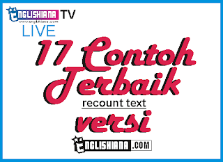 17 Contoh Recount Text dan Artinya