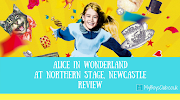 Alice in Wonderland - The Festive Production at Northern Stage (REVIEW)