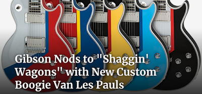 https://reverb.com/news/gibson-nods-to-shaggin-wagons-with-new-custom-boogie-van-les-pauls?utm_campaign=1612019_bloggibsonshaggin&utm_medium=FB&utm_source=FB