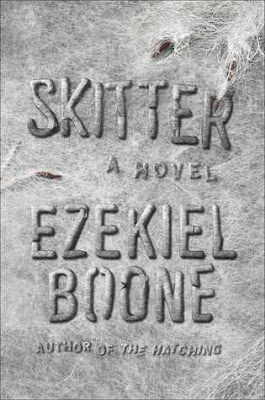 Skitter (The Hatching #2) by Ezekiel Boone
