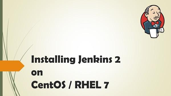 Installing Jenkins 2 on CentOS / RHEL 7