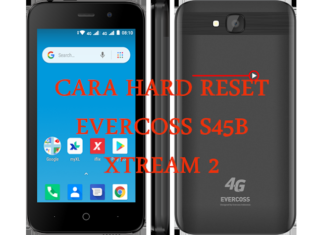 hard reset evercoss s45b