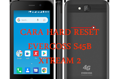 Cara Hard Reset Evercoss S45B Lupa Pola via Recovery Mode