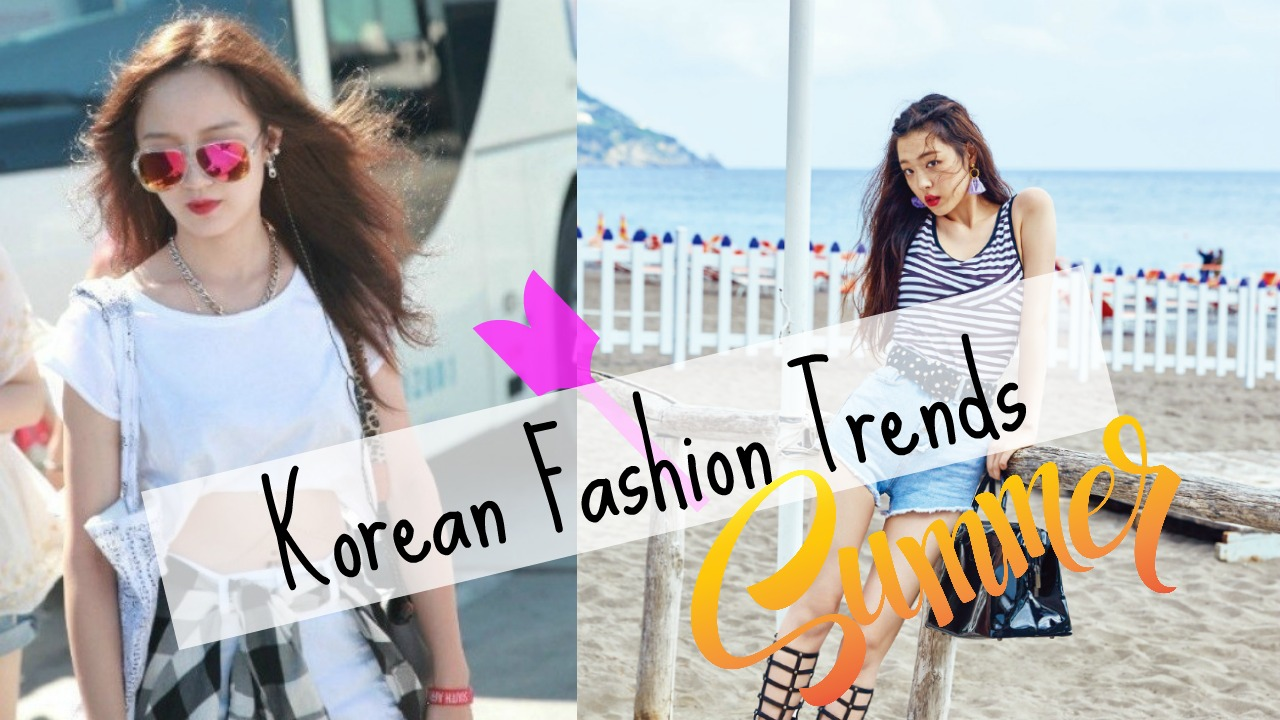 Fashion Trends In Korea Summer 2016