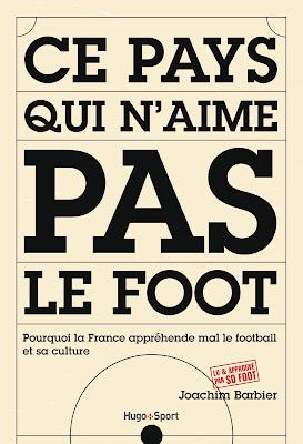 «Ce pays qui n'aime pas le foot» : un essai très réussi