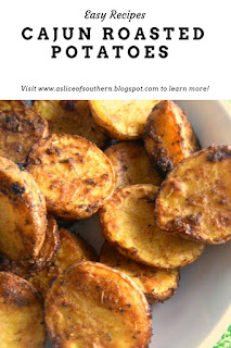 Cajun Roasted Potatoes: The spicy blend pops in your mouth with a bit of heat and tons of flavor. - Slice of Southern