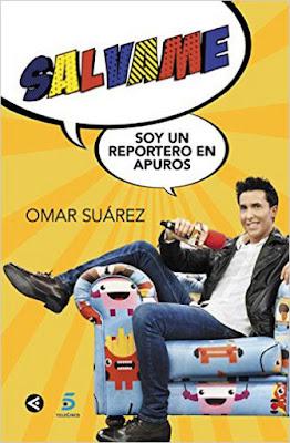 LIBRO - Sálvame, Soy Un Reportero En Apuros  Omar Suárez (19 mayo 2016)  HUMOR - TELEVISION - FAMOSOS  Edición papel & digital ebook kindle  Comprar en Amazon España