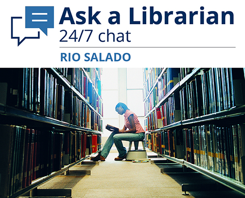Image of a student at a library, surrounded by books.  Header at top reads: Ask a Librarian 24/7 chat at Rio Salado