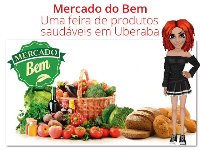 Opção de alimentação e estilo de vida natural e sustentável, Mercado do Bem em Uberaba