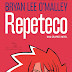 Resenha #306: Repeteco - Bryan Lee O'Malley