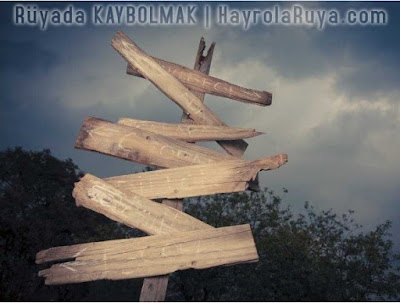 kaybolmak-ruyada-gormek-dini-ruya-tabirleri-hayrolaruya.com