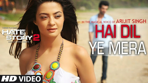Hai Dil Ye Mera - Hate Story 2 (2014) Full Music Video Song Free Download And Watch Online at worldfree4u.com
