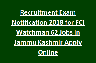 Recruitment Exam Notification 2018 for FCI Watchman Jobs in Jammu Kashmir Apply Online Last Date 25-01-2018