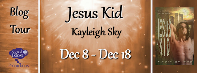 Blog Tour: Guestpost & Giveaway -- Kayleigh Sky - Jesus Kid