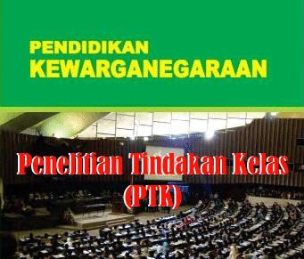 Contoh Laporan PTK (Penelitian Tindakan Kelas) PKn