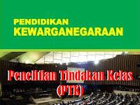 Laporan PTK Pendidikan Kewarganegaraan (PKn)