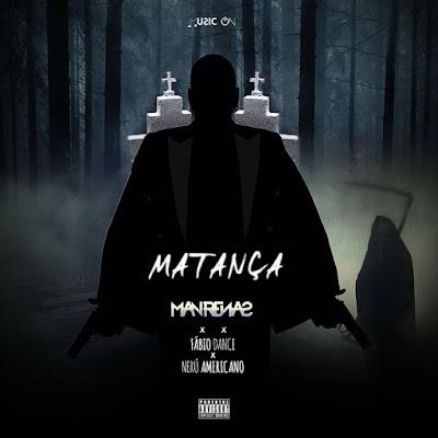 Dj Man Renas Feat. Fábio Dance & Nerú Americano - Matança (Afro House) Download Mp3