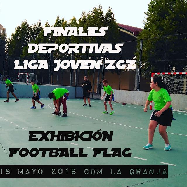 FINALES LIGA JOVEN 2017-2018: EXHIBICIÓN DE FOOTBALL FLAG