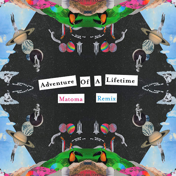 Coldplay - Adventure of a Lifetime (Matoma Remix) - Single Cover