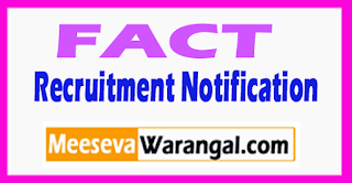 FACT Fertilisers and Chemicals Travancore Limited Recruitment Notification 2017 Last Date 26-07-2017