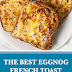 The Best Eggnog French Toast