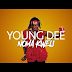 VIDEO:Young Dee-Noma Kweli:Download