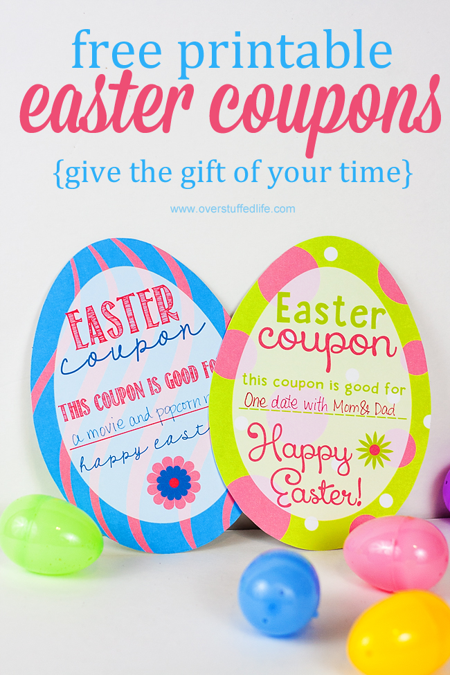 Adorable printable Easter egg coupons. I love the idea of giving your kids time with you instead of more stuff! #overstuffedlife