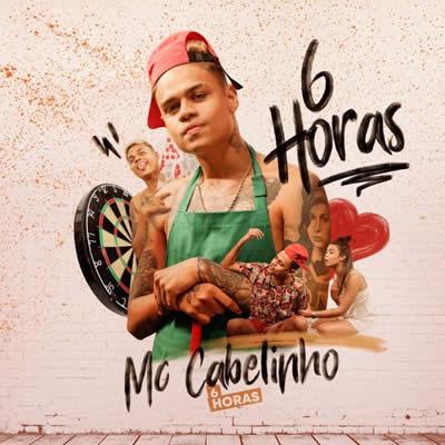 MC Cabelinho - 6 Horas