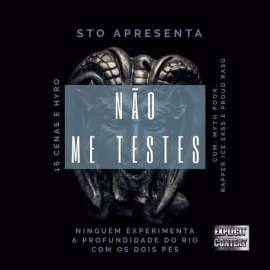 16 Cenas & Hyro - Não Me Testes (feat. Myth Poor, Rapper Ice, Ekss & Proud Raso) ( 2019 ) Baixar Mp3