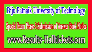 Biju Patnaik University of Technology Special Exam Phase-3 Submission of Answer Book Notice