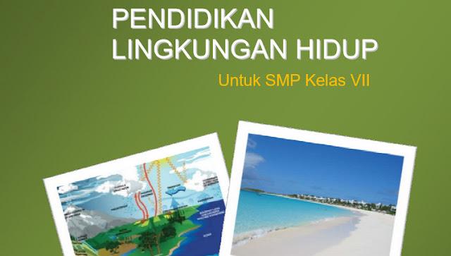 Buku Pendidikan Lingkungan Hidup Kelas VII Jilid 1