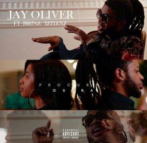 Jay Oliver Feat. Bruna Tatiana - Procura Outra (2018)