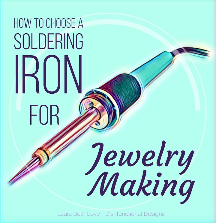 Dishfunctional Designs: How To Choose A Soldering Iron For ...
