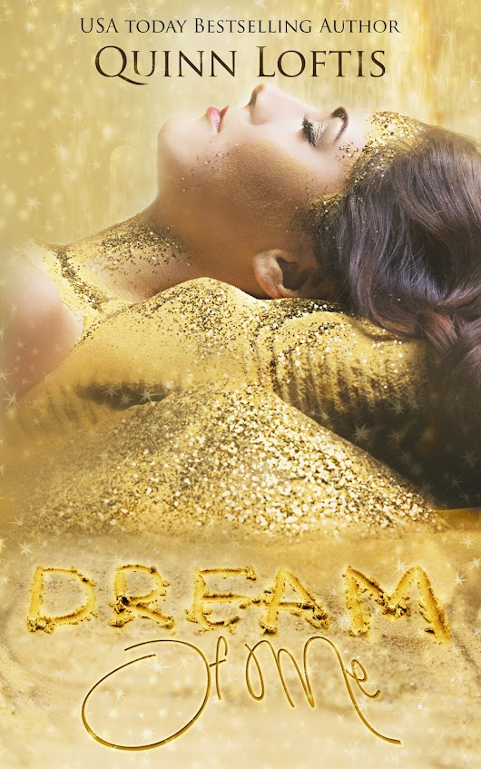 Book Tour: Playlist & Giveaway | Dream of Me by Quimm Loftis { @authquinnloftis }