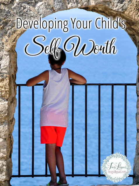 Helping to Develop Your Child's Self Worth