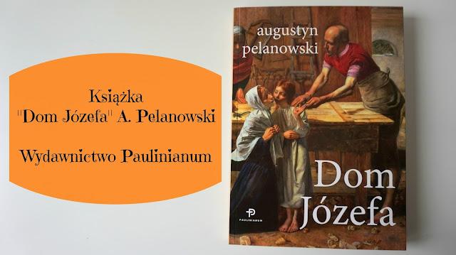 Recenzja: Książka Dom Józefa | Wydawnictwo Paulinianum