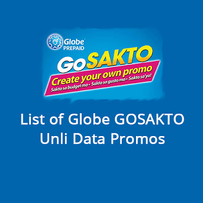 List of Globe GOSAKTO Unli Data Internet Promos 2019