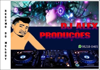 MELODY l VAI DAR PT REMIX l DJ ALEX PRODUCOES