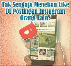 Tak Sengaja Menekan Like Di Postingan Instagram Orang Lain? Begini Caranya Agar Tidak Ketahuan