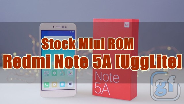Official Stock Firmware MIUI ROM Redmi Note 5A / Redmi Y1 (ugglite) All Version